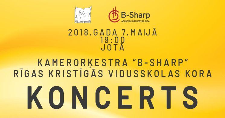 Kamerorķestra B-Sharp un Rīgas Kristīgās vidusskolas koncerts